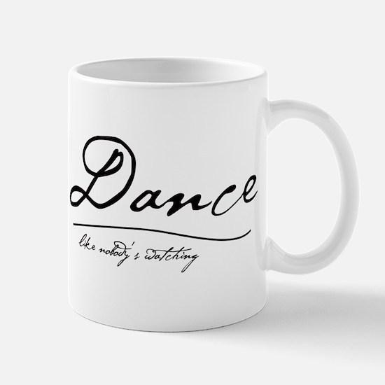 Dance Like Nobody's Watching Mug