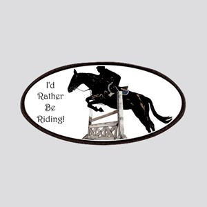I'd Rather Be Riding Horse Patches