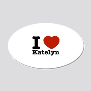 I Love Katelyn 20x12 Oval Wall Decal