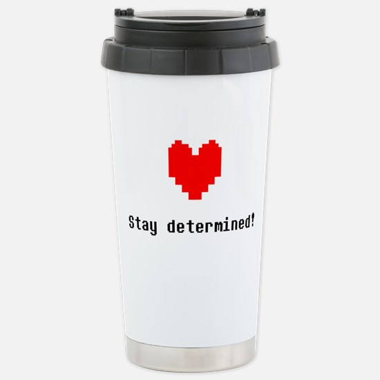 Stay Determined - Blk Stainless Steel Travel Mug