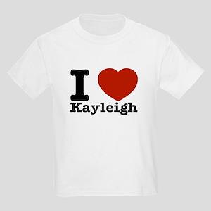 I Love Kayleigh Kids Light T-Shirt