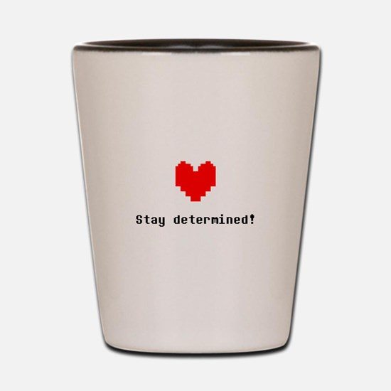 Stay Determined - Blk Shot Glass
