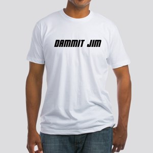 Dammit Jim! Fitted T-Shirt
