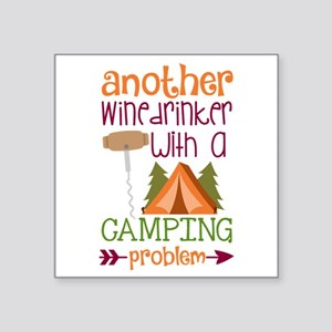 Another Wine Drinker With A Camping Problem Sticke