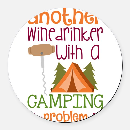 Another Wine Drinker With A Camping Problem Round