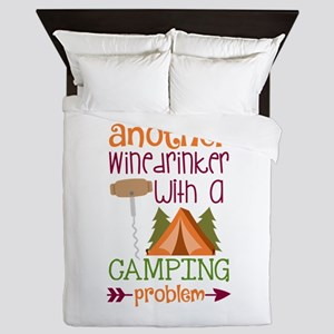Another Wine Drinker With A Camping Problem Queen