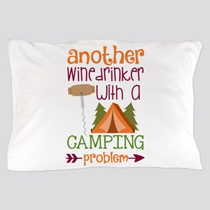 Another Wine Drinker With A Camping Problem Pillow