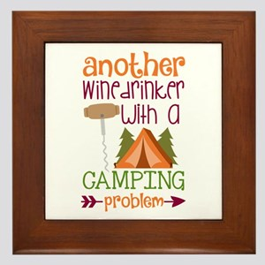Another Wine Drinker With A Camping Problem Framed