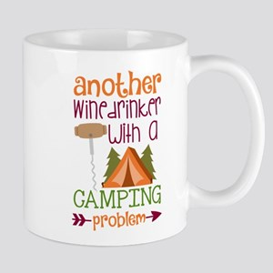 Another Wine Drinker With A Camping Problem Mugs
