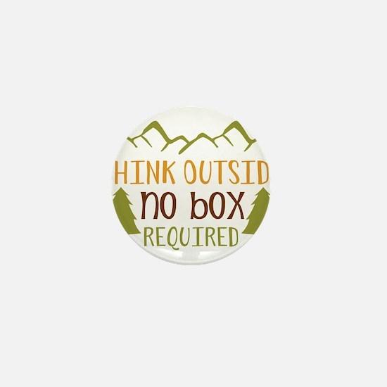 Think Outside No Box Required Mini Button