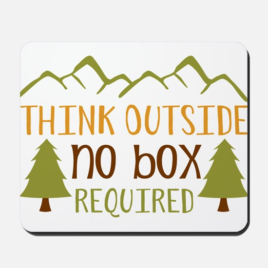 Think Outside No Box Required Mousepad