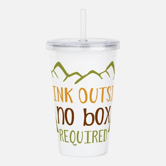 Think Outside No Box Required Acrylic Double-wall