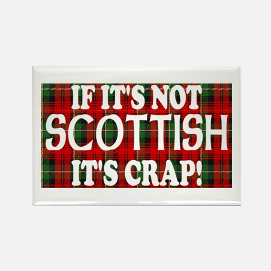If it's not Scottish, It's Cr Rectangle Magnet (10
