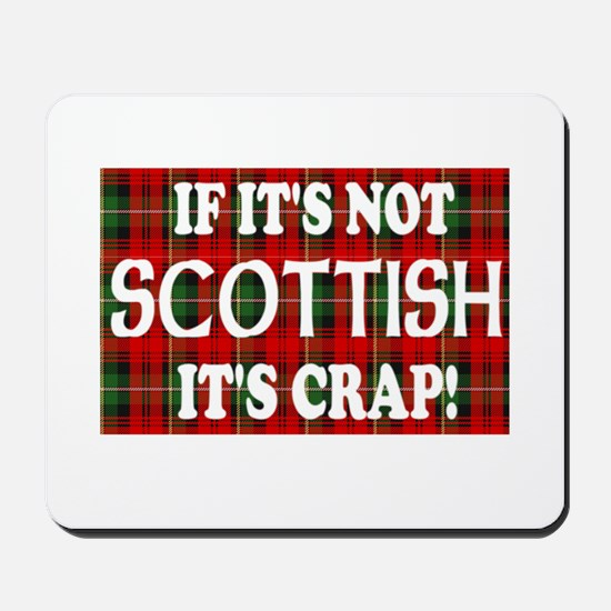 If it's not Scottish, It's Cr Mousepad