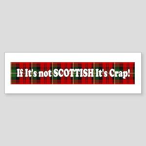 If it's not Scottish, It's Cr Bumper Sticker