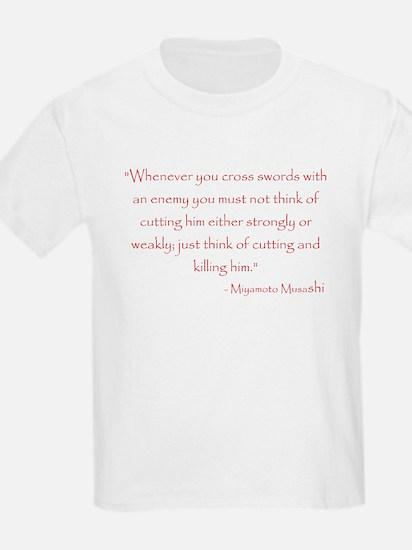 Miyamoto Musashi Quote Kids T-Shirt