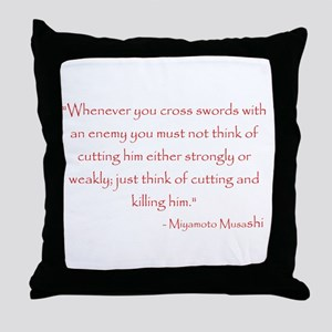 Miyamoto Musashi Quote Throw Pillow