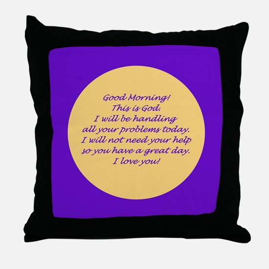 Good Morning from God Throw Pillow