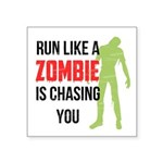 Run like zombie is chasing you Square Sticker 3
