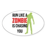 Run like zombie is chasing you Sticker (Oval)