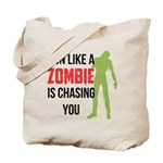 Run like zombie is chasing you Tote Bag