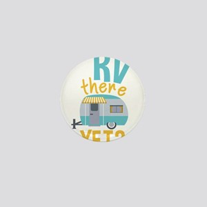 RV there yet? Mini Button