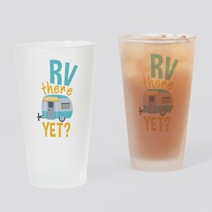 RV there yet? Drinking Glass