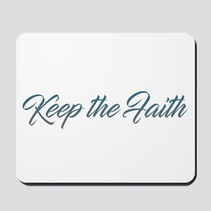 Keep the Faith Mousepad