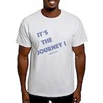 Its The Journey Light T-Shirt