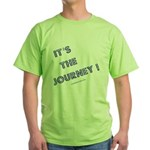 Its The Journey Green T-Shirt
