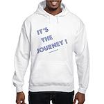 Its The Journey Hooded Sweatshirt