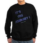 Its The Journey Sweatshirt (dark)