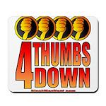 4 Thumbs Down Mousepad
