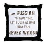 Russians Never Wrong! Throw Pillow
