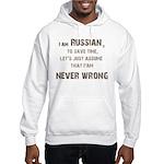 Russians Never Wrong! Hooded Sweatshirt