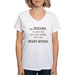 Russians Never Wrong! Women's V-Neck T-Shirt