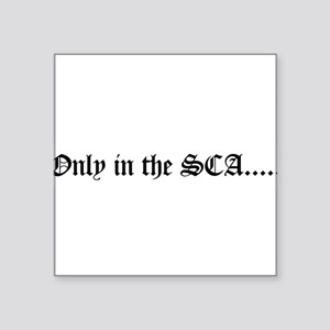 "onlyinsca Square Sticker 3"" x 3"""
