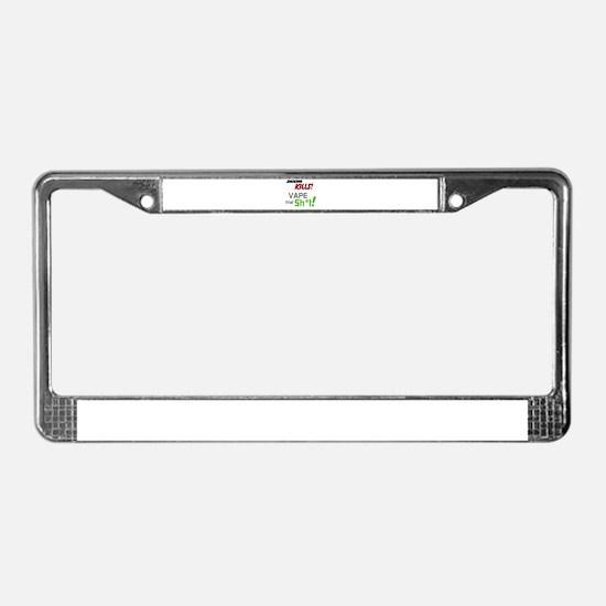 Vape that Sh*t License Plate Frame