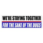 For The Sake Of The Dogs Bumper Sticker
