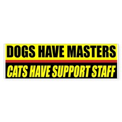 Dogs Have Masters Bumper Bumper Sticker