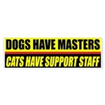 Dogs Have Masters Bumper Sticker