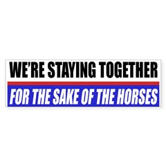 For The Sake Of The Horses Bumper Bumper Sticker