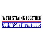 For The Sake Of The Birds Bumper Sticker