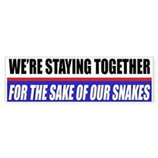 For The Sake Of Our Snakes Bumper Sticker