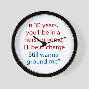 Still Wanna Ground Me Wall Clock