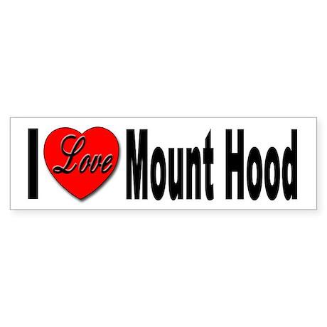 I Love Mount Hood Bumper Sticker