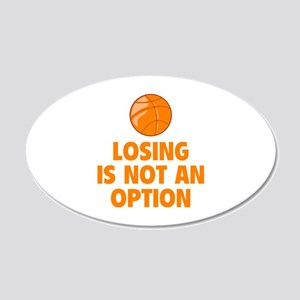 Losing is not an option 22x14 Oval Wall Peel