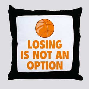 Losing is not an option Throw Pillow