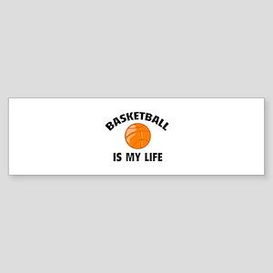 Basketball is my life Sticker (Bumper)