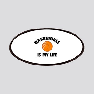 Basketball is my life Patches